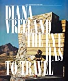 Diana Vreeland: The Eye Has to Travel