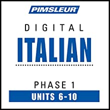 Italian Phase 1, Unit 06-10: Learn to Speak and Understand Italian with Pimsleur Language Programs  by  Pimsleur Narrated by  Pimsleur
