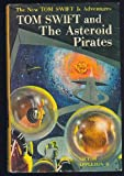 img - for Tom Swift and The Asteroid Pirates (The New Tom Swift Jr. Adventures, Book 21) book / textbook / text book