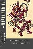 img - for Mesoamerica: Retrato Cultural del Territorio (Spanish Edition) book / textbook / text book