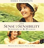 The Sense and Sensibility Screenplay and Diaries: Bringing Jane Austen s Novel to Film (Newmarket Pictorial Moviebooks)