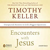 Encounters with Jesus: Unexpected Answers to Life's Biggest Questions | [Timothy Keller]