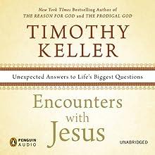 Encounters with Jesus: Unexpected Answers to Life's Biggest Questions | Livre audio Auteur(s) : Timothy Keller Narrateur(s) : Lloyd James