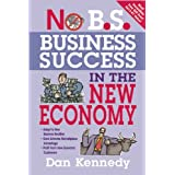 No B.S. Business Success for the New Economyby Dan S. Kennedy