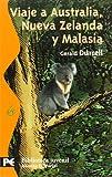 Viaje a Australia, Nueva Zelanda y Malasia (El Libro De Bolsillo - Bibliotecas Temáticas - Biblioteca Juvenil)