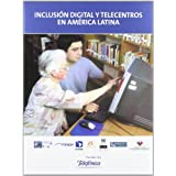 Inclusión digital y telecentros en América Latina (Colección Fundación Telefónica)