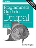 Programmer's Guide to Drupal: Principles, Practices, and Pitfalls