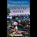 Country Wives (       UNABRIDGED) by Rebecca Shaw Narrated by Gordon Griffin