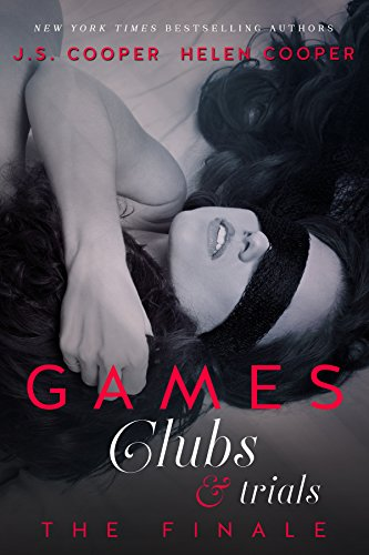 Games, Clubs, & Trials: The Finale (The Final book in The Ex Games, The Private Club, & The Love Trials Series)