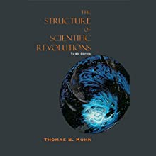 The Structure of Scientific Revolutions (       UNABRIDGED) by Thomas S. Kuhn Narrated by Dennis Holland