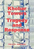 img - for Khobar Towers: Tragedy and Response book / textbook / text book