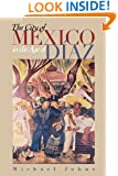 The City of Mexico in the Age of Díaz