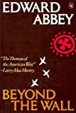 Beyond the Wall: Essays from the Outside (0030693012) by Abbey, Edward