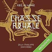 Chasse royale - Première partie (Les rois du monde 2) | Jean-Philippe Jaworski
