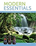 Modern Essentials *6th Edition* a Contemporary Guide to the Therapeutic Use of Essential Oils (The NEW 6th Edition)