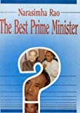 Narasimha Rao: The Best Prime Minister?
