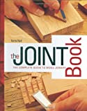 The Joint Book: The Complete Guide to Wood Joinery - 0785822275