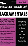 img - for The How-To Book of Sacramentals: Everything You Need to Know But No One Ever Taught You book / textbook / text book