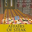 Affairs of Steak: A White House Chef Mystery Audiobook by Julie Hyzy Narrated by Eileen Stevens