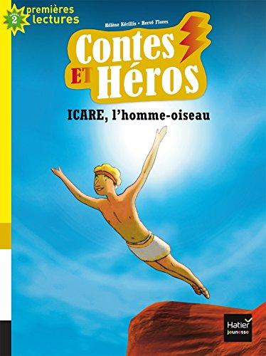 Contes et Héros (2) : Icare l'homme-oiseau