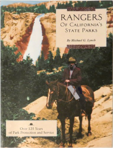 Rangers of California's state parks: Over 125 years of protection and service (California State Park Rangers compare prices)