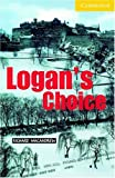 Logan\\\'s Choice(Cambridge English Readers:Level2)