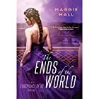 The Ends of the World: Conspiracy of Us, Book 3 Hörbuch von Maggie Hall Gesprochen von: Julia Whelan