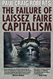 img - for The Failure of Laissez Faire Capitalism book / textbook / text book