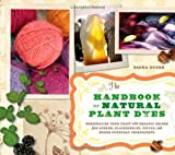 51bsSk FotL. SL160  The Handbook of Natural Plant Dyes: Personalize Your Craft with Organic Colors from Acorns, Blackberries, Coffee, and Other Everyday Ingredients