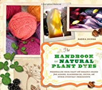 Free The Handbook of Natural Plant Dyes: Personalize Your Craft with Organic Colors from Acorns, Blackber Ebook & PDF Download
