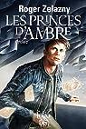 Les princes d'Ambre: Cycle 2 par Zelazny
