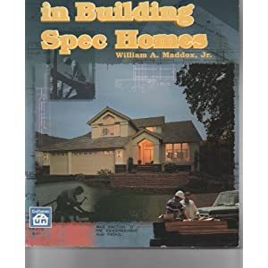 Profits in Building Spec Homes William A. Maddox
