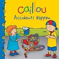 Caillou: Accidents Happen