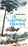 Cold Wind Blowing (Puffin Books) (0140307265) by BARBARA WILLARD