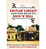 img - for [(The Chitlin' Circuit: and the Road to Rock 'n' Roll)] [Author: Preston Lauterbach] published on (September, 2011) book / textbook / text book