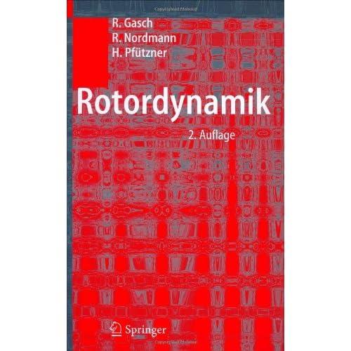R. Gasch R. Nordmann H. Pftzner - Rotordynamik