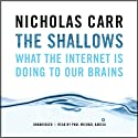 The Shallows: What the Internet Is Doing to Our Brains (       UNABRIDGED) by Nicholas Carr Narrated by Paul Michael Garcia