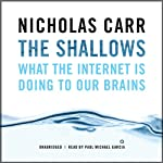 The Shallows: What the Internet Is Doing to Our Brains | Nicholas Carr