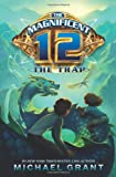 The Magnificent 12: The Trap (0061833681) by Grant, Michael