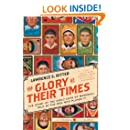 The Glory of Their Times: The Story of the Early Days of Baseball Told by the Men Who Played It (Harper Perennial Modern Classics)