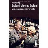 """England, glorious England. Ann�herung an eigenwillige Verwandte: Ein L�nderportr�t (Diese Buchreihe wurde ausgezeichnet mit dem ITB-Bookaward 2014)von """"Holger Ehling"""""""
