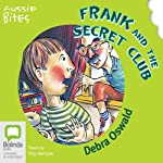 Frank and the Secret Club: Aussie Bites | Debra Oswald
