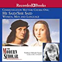 The Modern Scholar: He Said/She Said: Women, Men and Language Lecture by Deborah Tannen Narrated by Deborah Tannen
