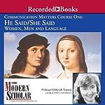The Modern Scholar: He Said/She Said: Women, Men and Language | Deborah Tannen