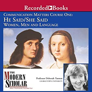 The Modern Scholar: He Said/She Said: Women, Men and Language | [Deborah Tannen]