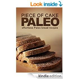 Piece of Cake Paleo - Effortless Paleo Bread Recipes