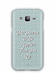 YuBingo You Deserve to be Happier than you are Designer Mobile Case Back Cover for Samsung Galaxy J2