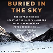 Buried in the Sky: The Extraordinary Story of the Sherpa Climbers on K2's Deadliest Day | [Peter Zuckerman, Amanda Padoan]