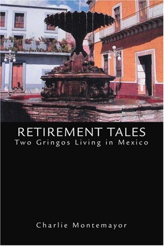 Retirement Tales: Two Gringos Living in Mexico