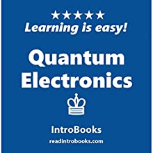 Quantum Electronics | Livre audio Auteur(s) :  IntroBooks Narrateur(s) : Andrea Giordani